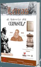 Letras, el barrio de Cervantes